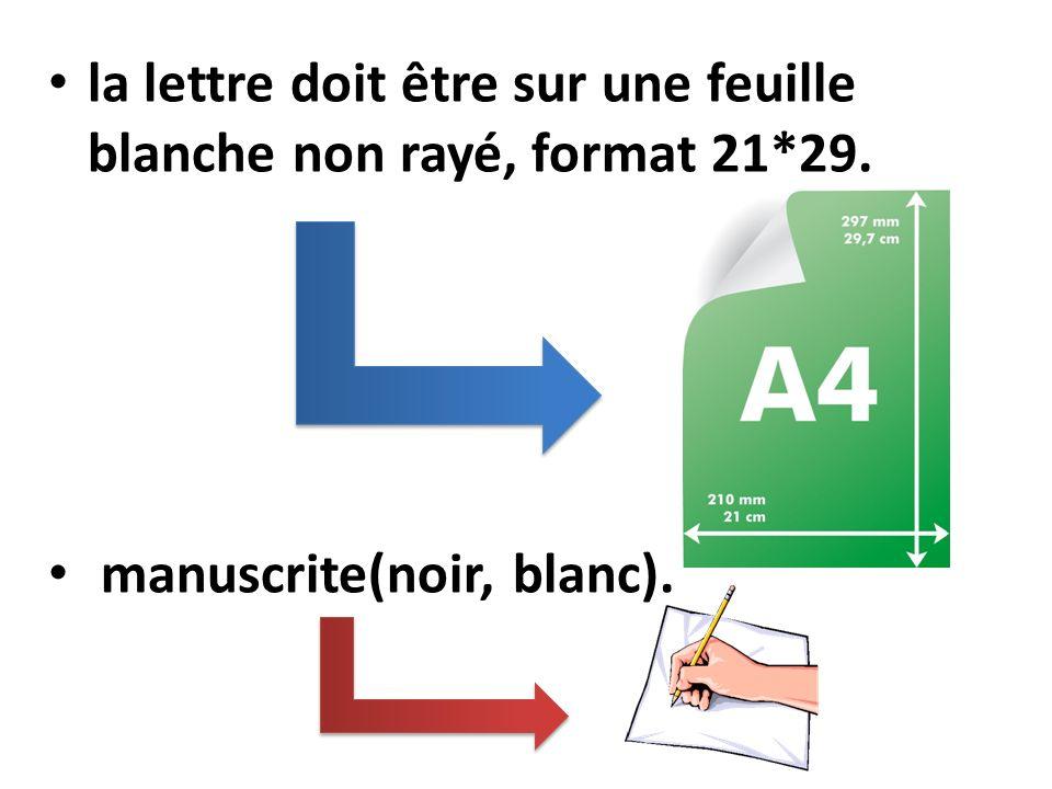 la lettre doit être sur une feuille blanche non rayé, format 21*29.
