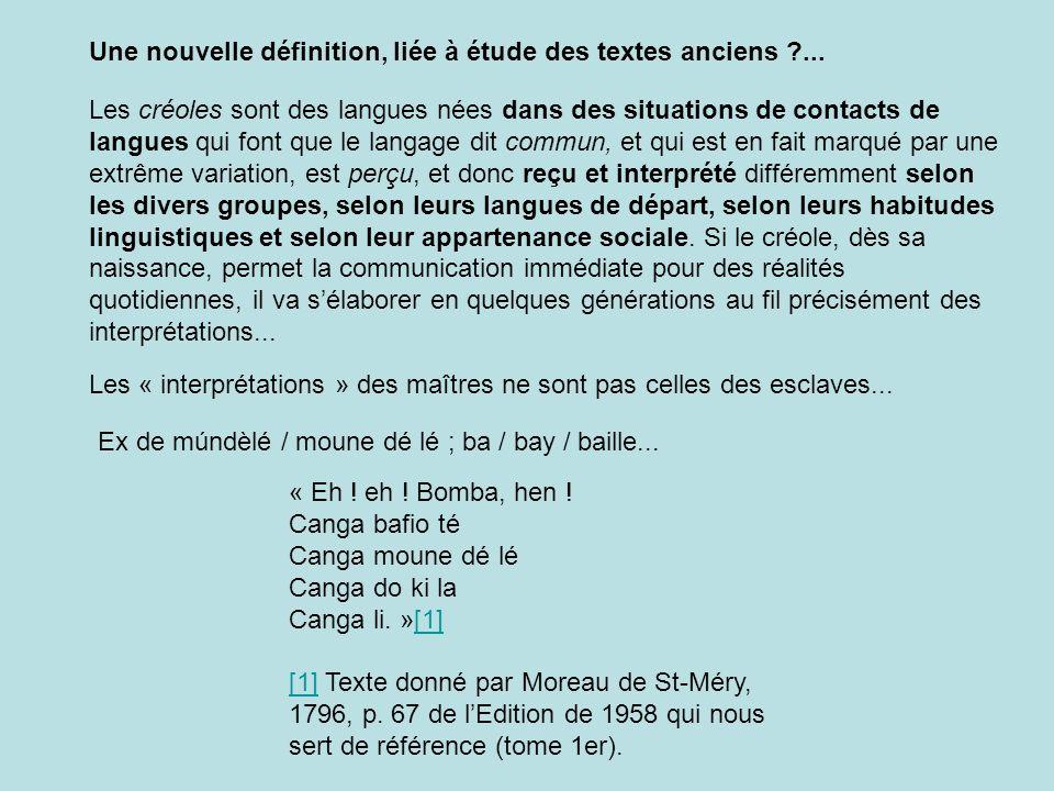 Une nouvelle définition, liée à étude des textes anciens ...