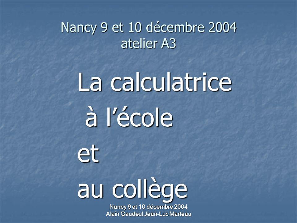 Nancy 9 et 10 décembre 2004 atelier A3