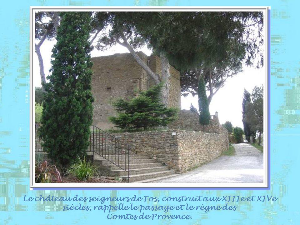 Le château des seigneurs de Fos, construit aux XIIIe et XIVe siècles, rappelle le passage et le règne des