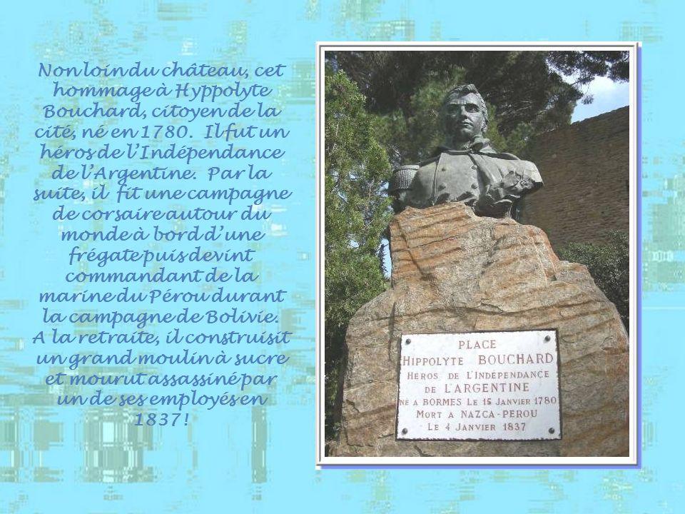 Non loin du château, cet hommage à Hyppolyte Bouchard, citoyen de la cité, né en 1780.