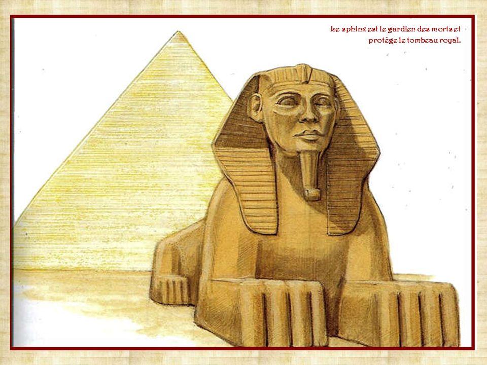 Le sphinx est le gardien des morts et protège le tombeau royal.