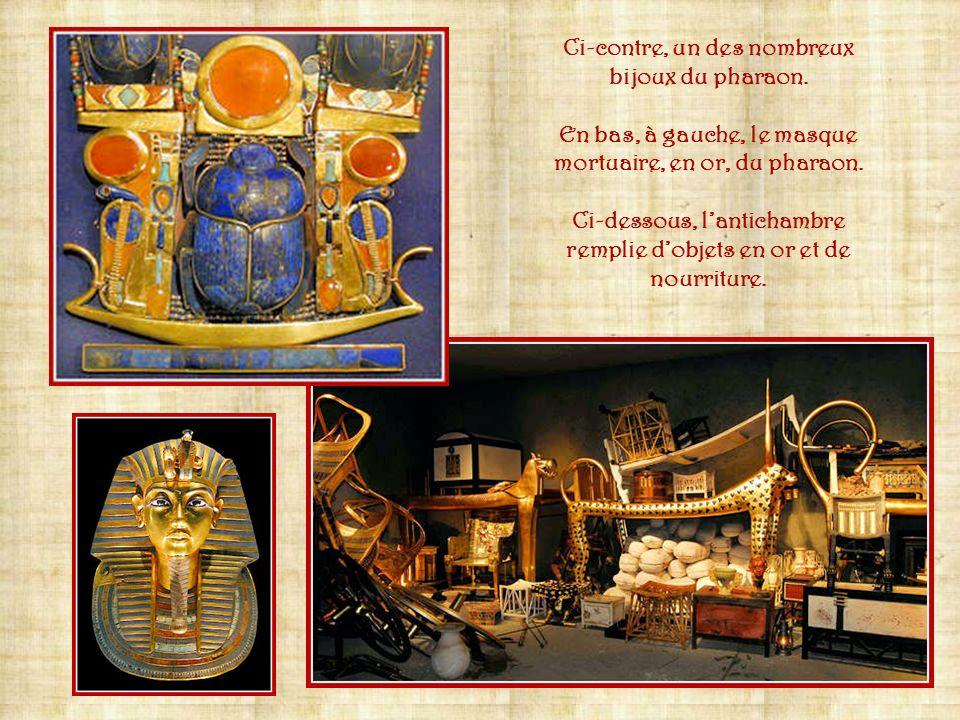 Ci-contre, un des nombreux bijoux du pharaon.