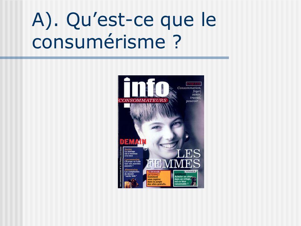A). Qu'est-ce que le consumérisme