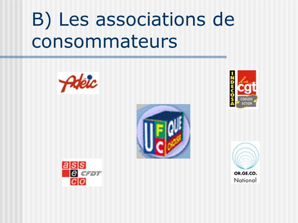 B) Les associations de consommateurs