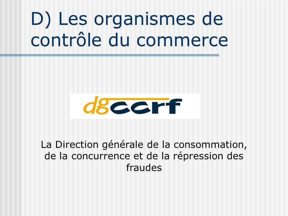 D) Les organismes de contrôle du commerce
