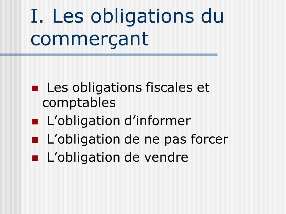 I. Les obligations du commerçant