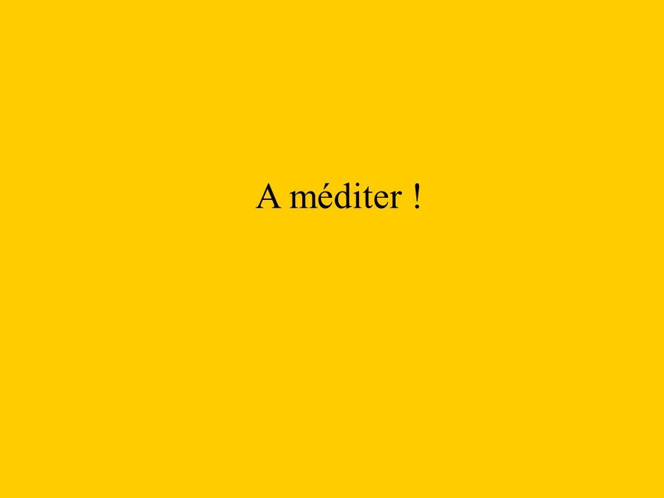A méditer .