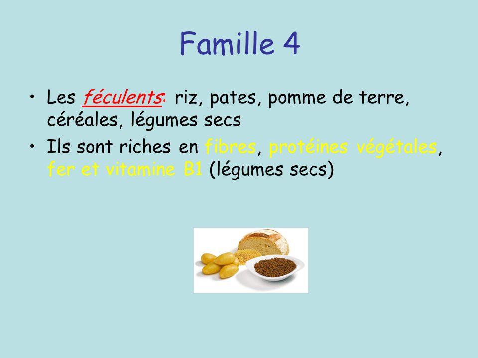 Famille 4 Les féculents: riz, pates, pomme de terre, céréales, légumes secs.