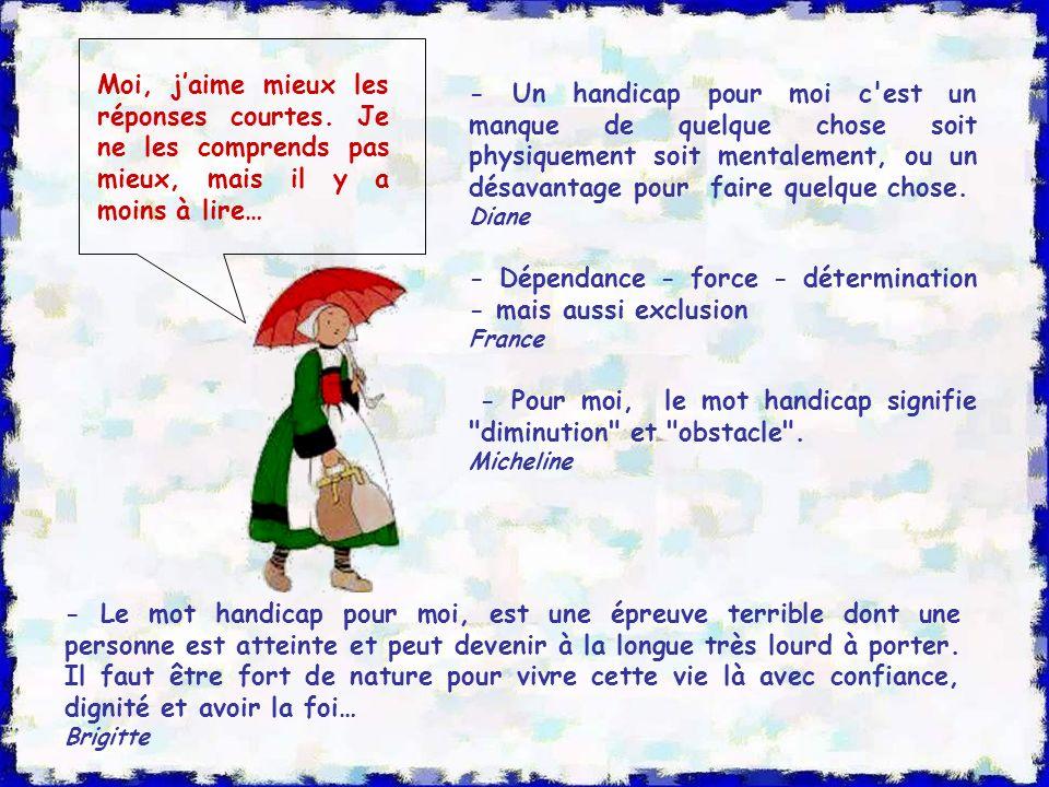 - Dépendance - force - détermination - mais aussi exclusion