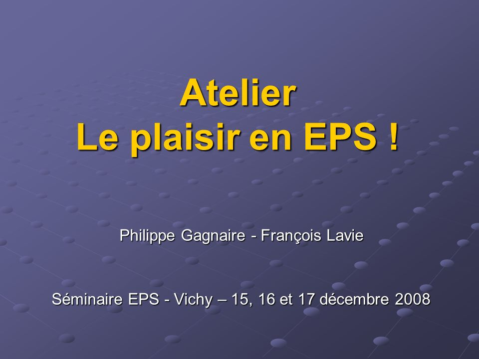 Atelier Le plaisir en EPS !