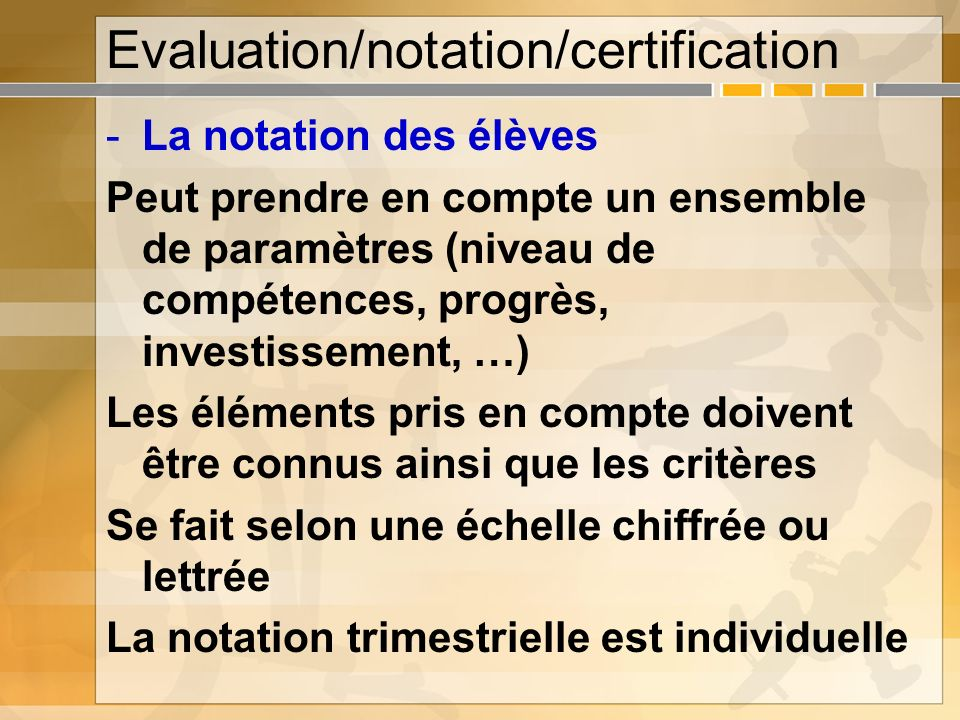 Evaluation/notation/certification
