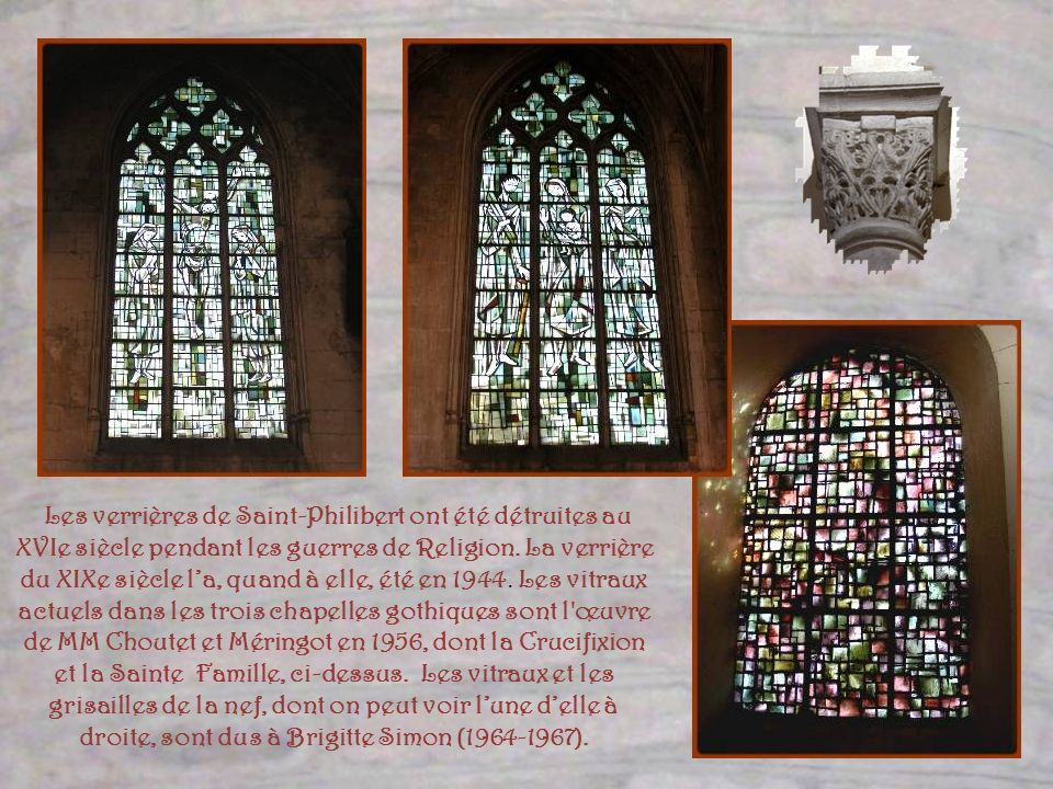 Les verrières de Saint-Philibert ont été détruites au XVIe siècle pendant les guerres de Religion.