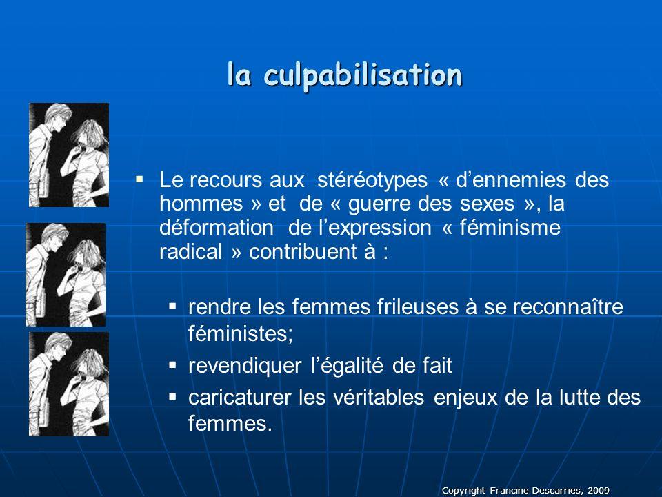 rendre les femmes frileuses à se reconnaître féministes;