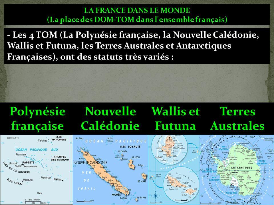 Polynésie française Nouvelle Calédonie Wallis et Futuna