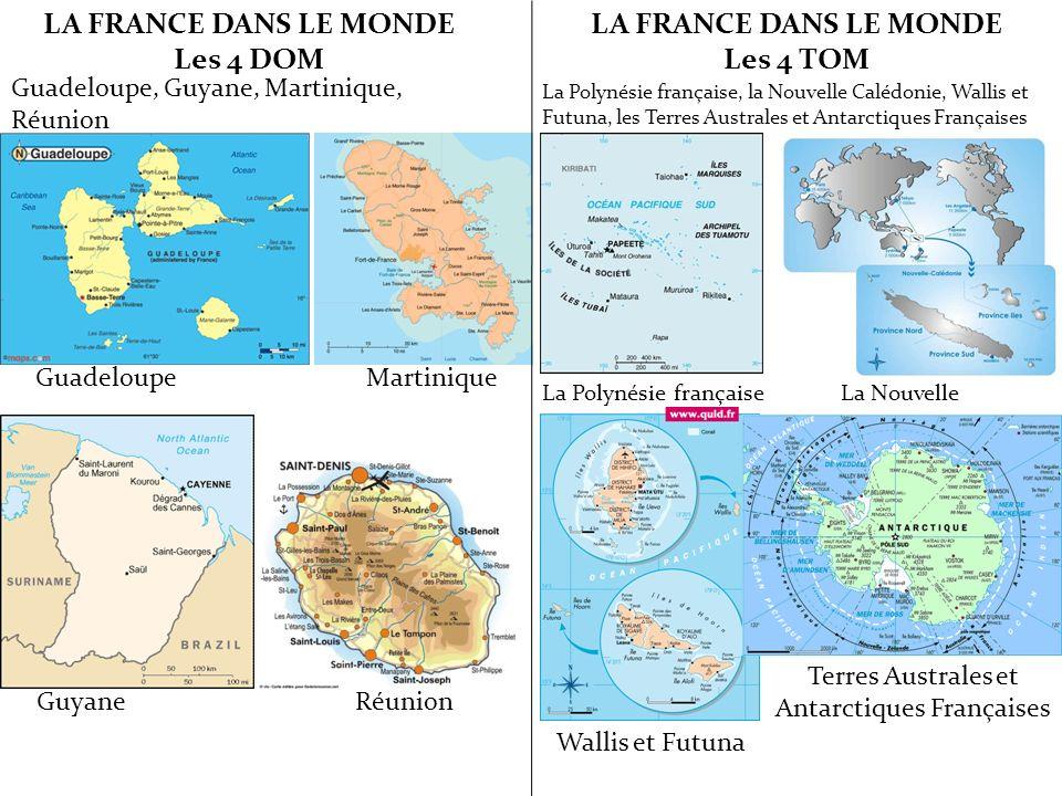 LA FRANCE DANS LE MONDE Les 4 DOM LA FRANCE DANS LE MONDE Les 4 TOM