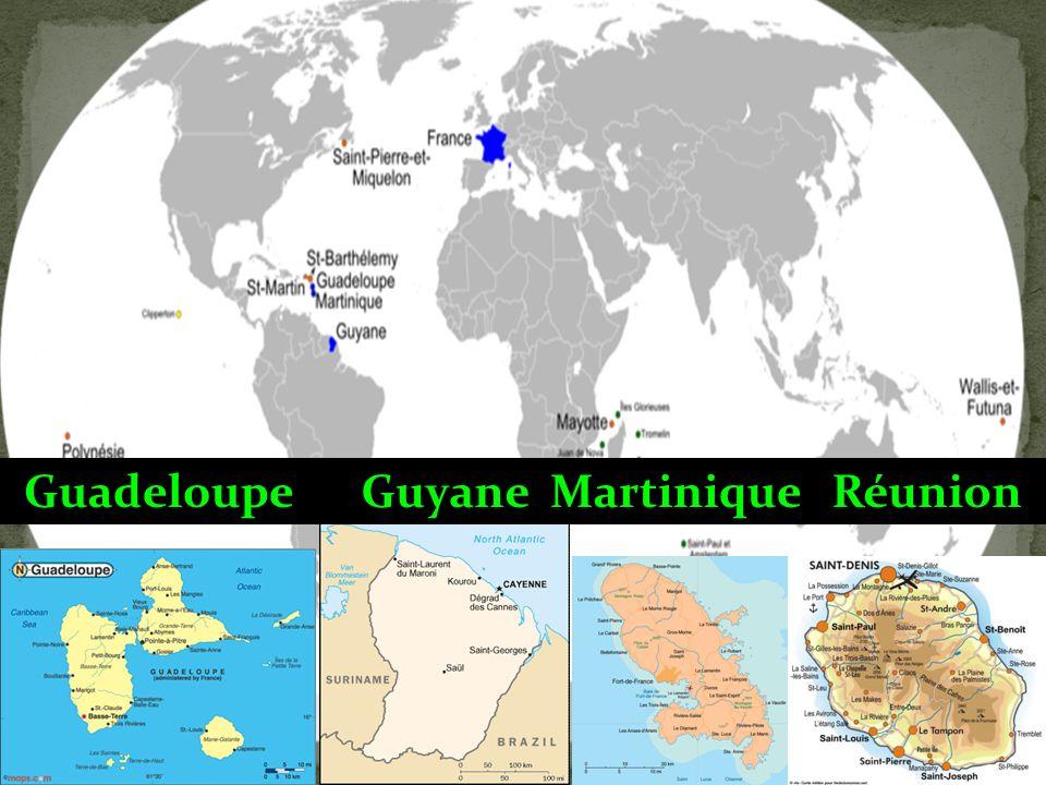 Guadeloupe Guyane Martinique Réunion