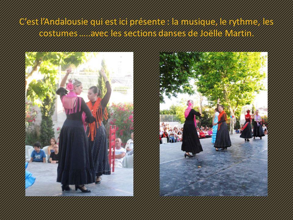 C'est l'Andalousie qui est ici présente : la musique, le rythme, les costumes …..avec les sections danses de Joëlle Martin.