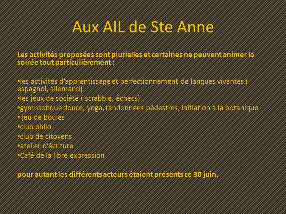 Aux AIL de Ste Anne Les activités proposées sont plurielles et certaines ne peuvent animer la soirée tout particulièrement :