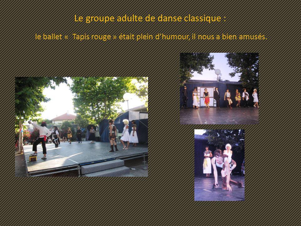 Le groupe adulte de danse classique : le ballet « Tapis rouge » était plein d'humour, il nous a bien amusés.