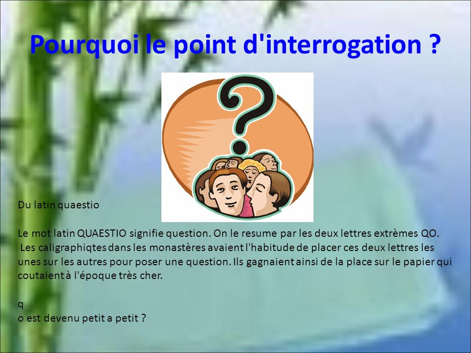Pourquoi le point d interrogation