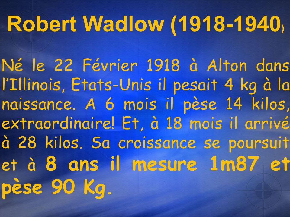 Robert Wadlow (1918-1940)