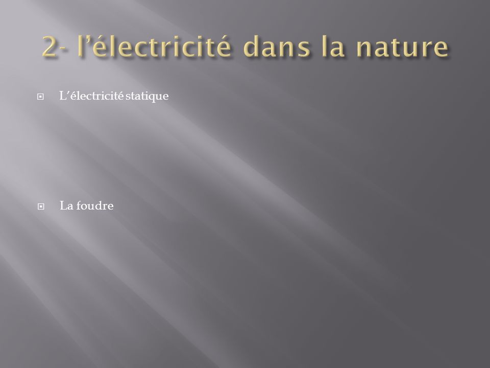 2- l'électricité dans la nature
