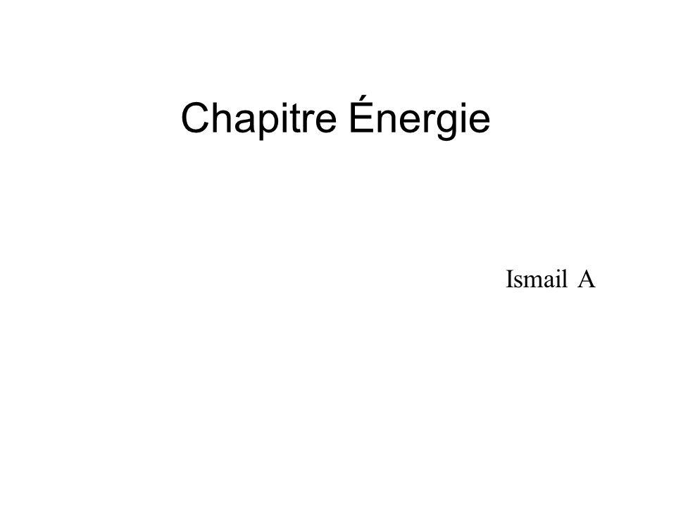 Chapitre Énergie Ismail A