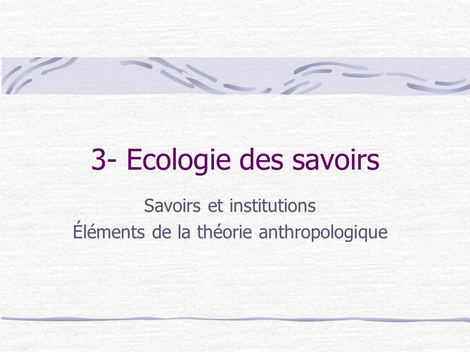 Savoirs et institutions Éléments de la théorie anthropologique