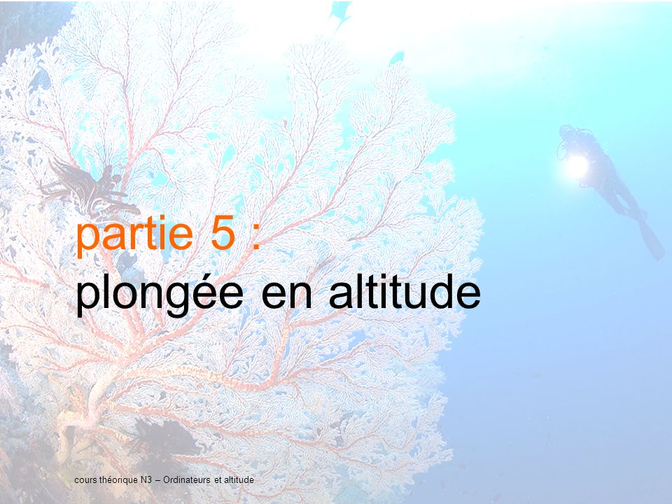 partie 5 : plongée en altitude presentation title 27