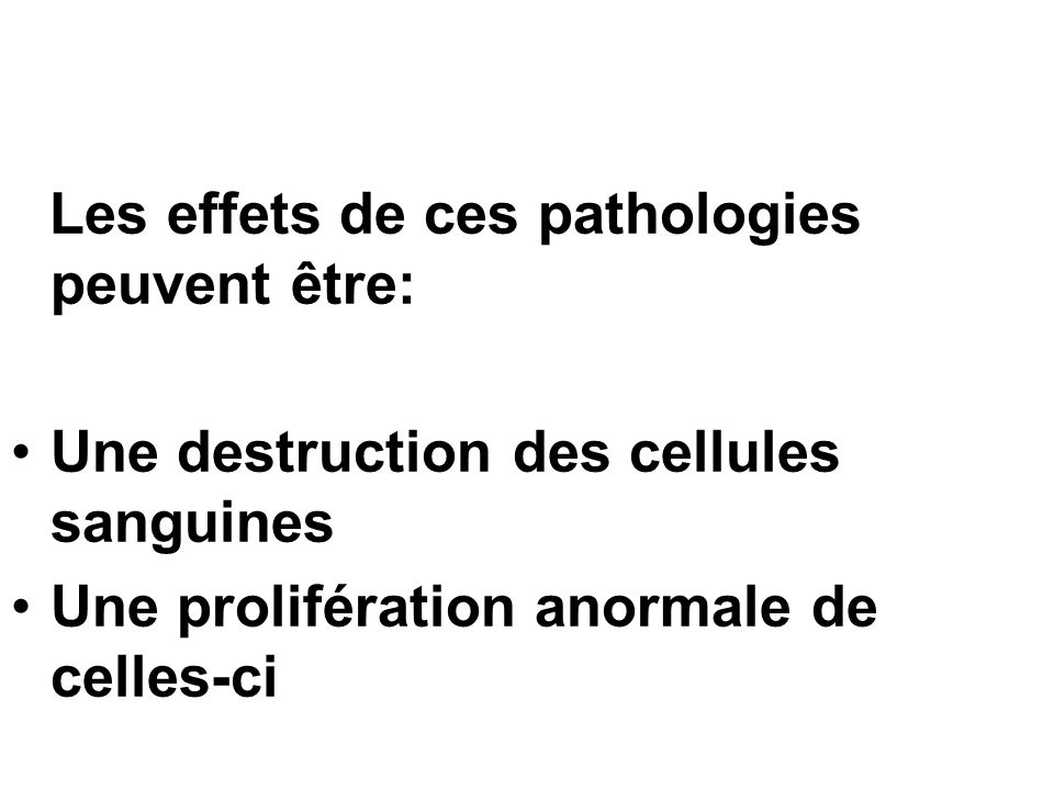 Une destruction des cellules sanguines