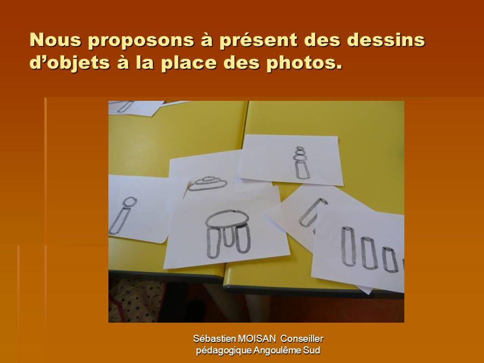 Nous proposons à présent des dessins d'objets à la place des photos.