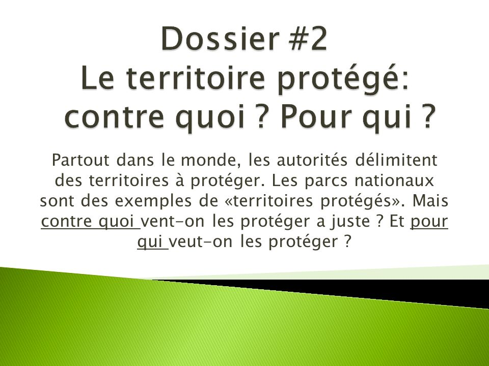 Dossier #2 Le territoire protégé: contre quoi Pour qui