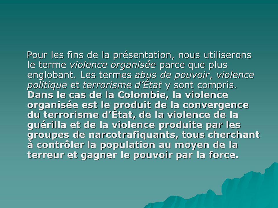Pour les fins de la présentation, nous utiliserons le terme violence organisée parce que plus englobant.