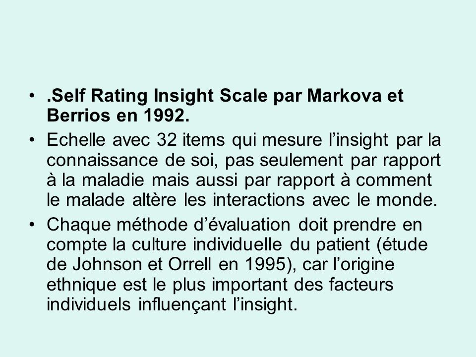 .Self Rating Insight Scale par Markova et Berrios en 1992.