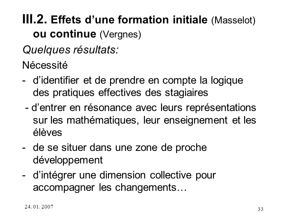 III.2. Effets d'une formation initiale (Masselot) ou continue (Vergnes)