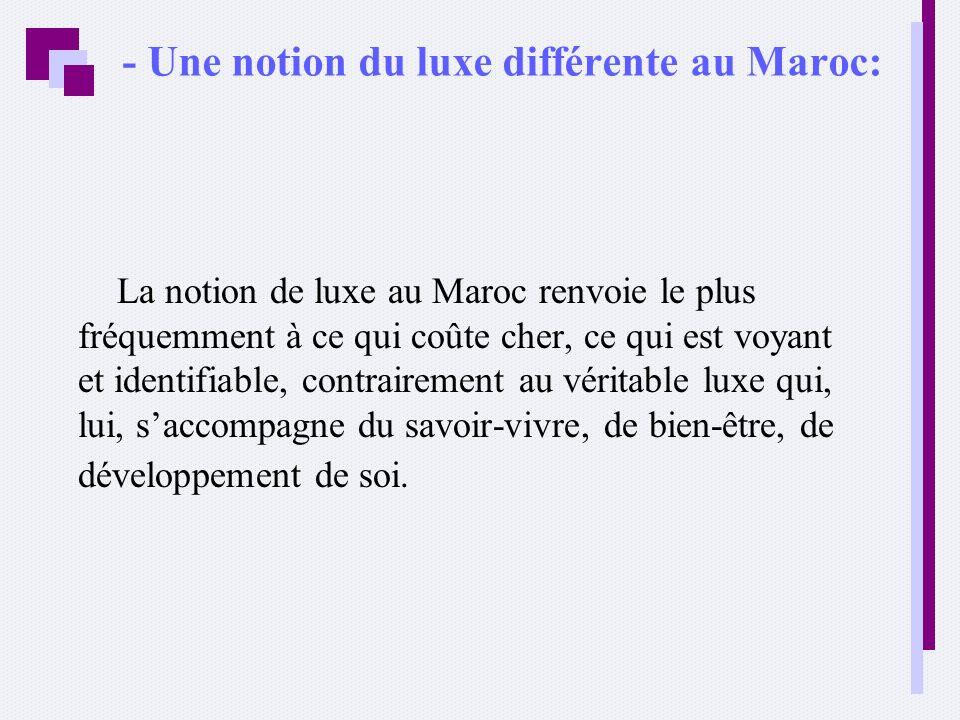 - Une notion du luxe différente au Maroc: