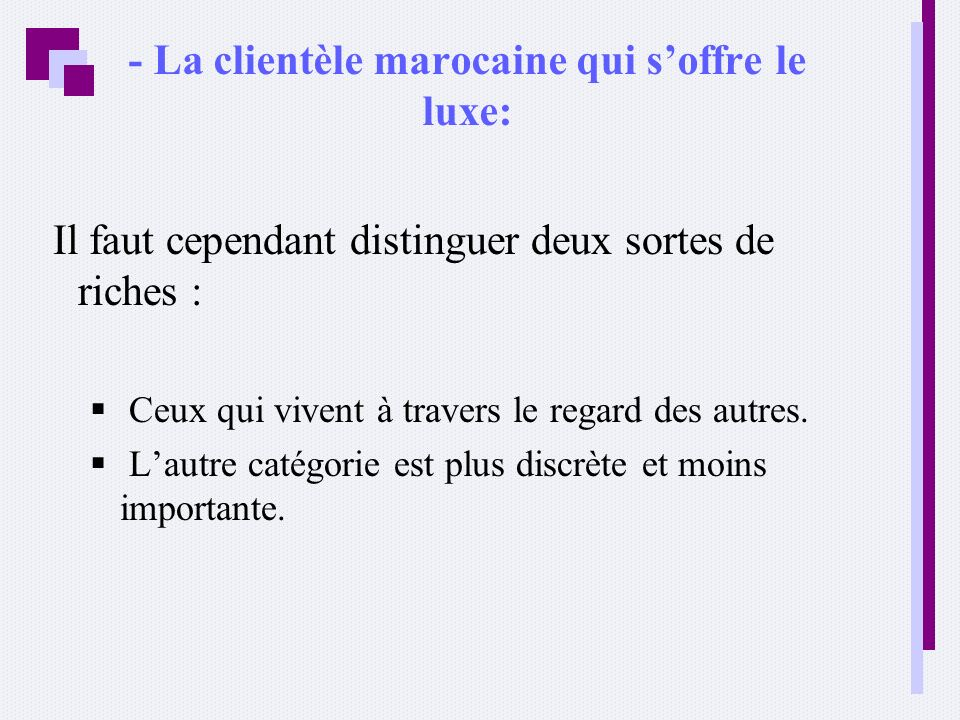 - La clientèle marocaine qui s'offre le luxe: