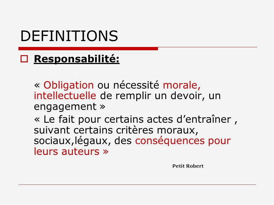 DEFINITIONS Responsabilité: