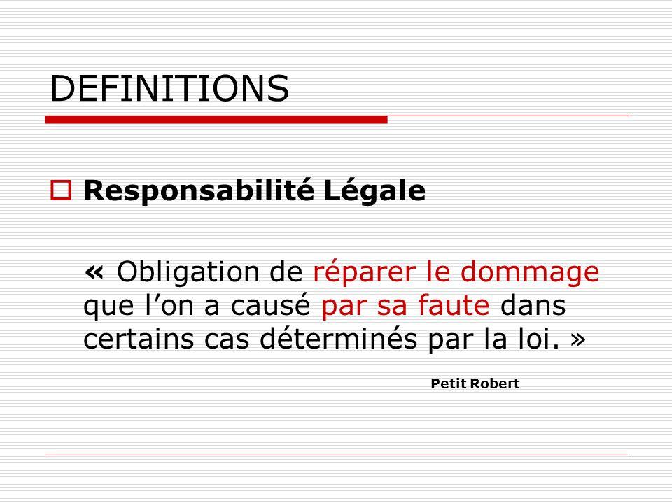 DEFINITIONS Responsabilité Légale