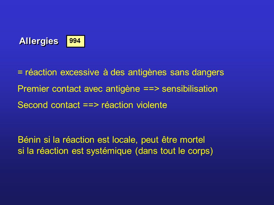 = réaction excessive à des antigènes sans dangers