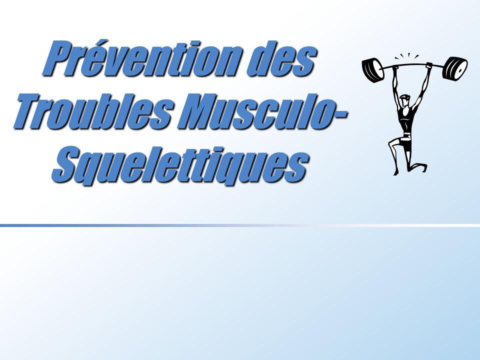 Prévention des Troubles Musculo-Squelettiques