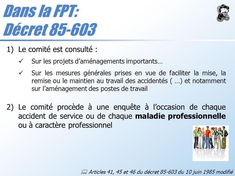 Dans la FPT: Décret 85-603 Le comité est consulté :