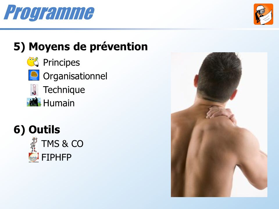 Programme 5) Moyens de prévention Principes 6) Outils Organisationnel
