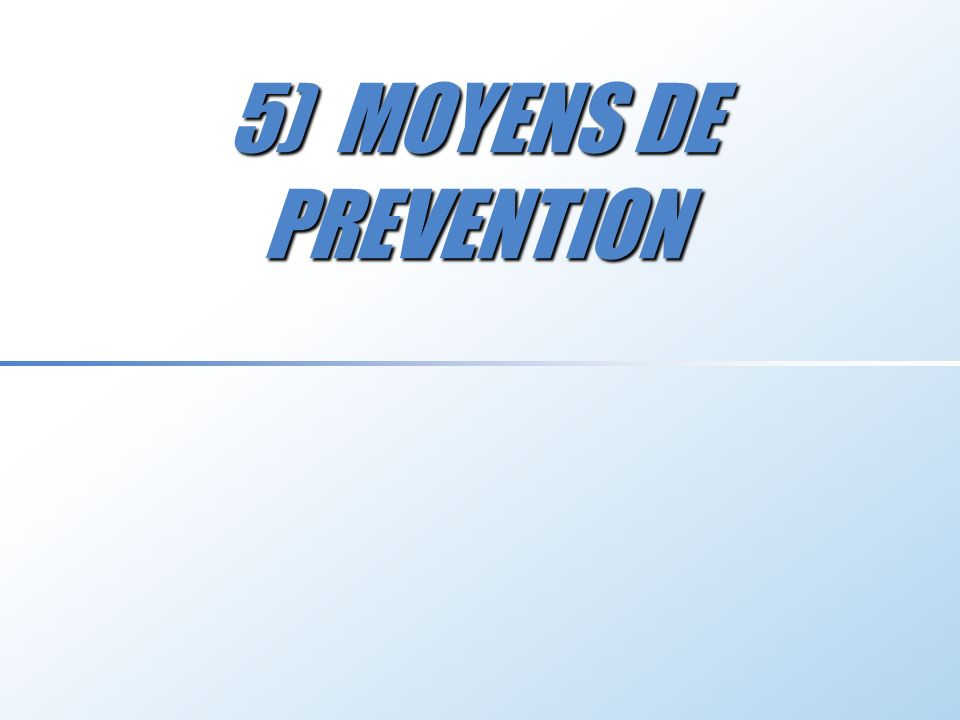 5) MOYENS DE PREVENTION