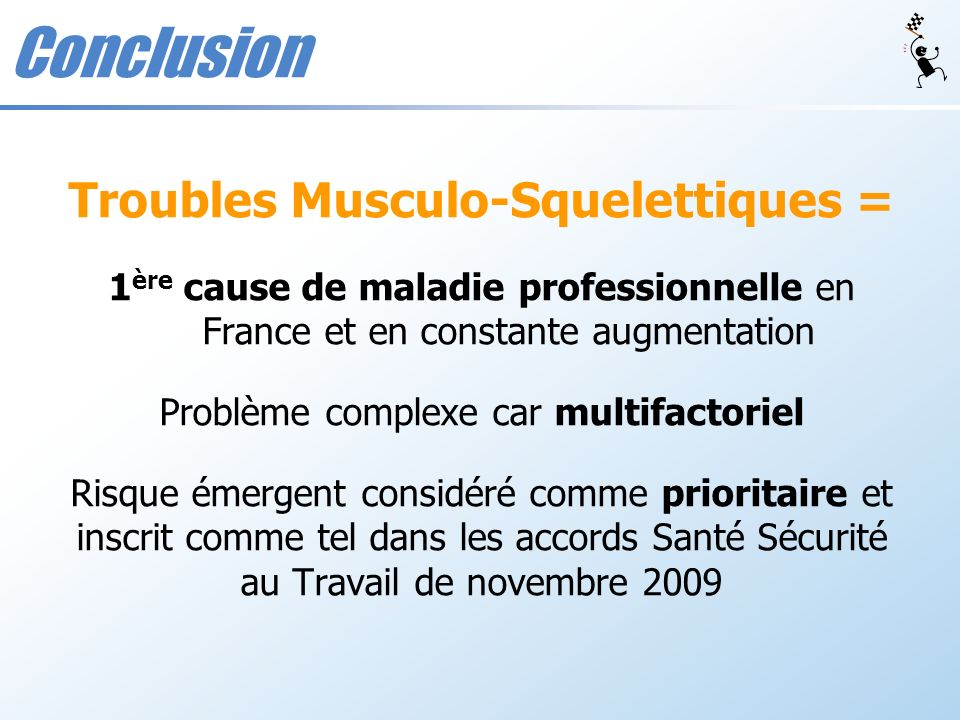 Troubles Musculo-Squelettiques =
