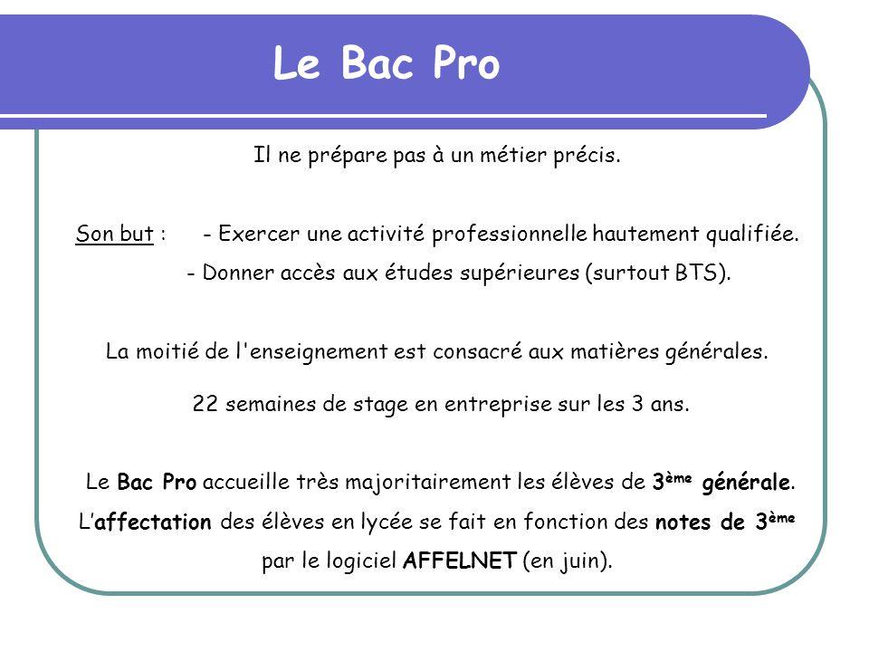 Le Bac Pro Il ne prépare pas à un métier précis.