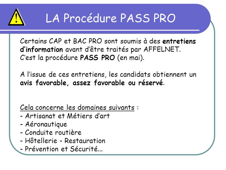 LA Procédure PASS PRO Certains CAP et BAC PRO sont soumis à des entretiens d'information avant d'être traités par AFFELNET.
