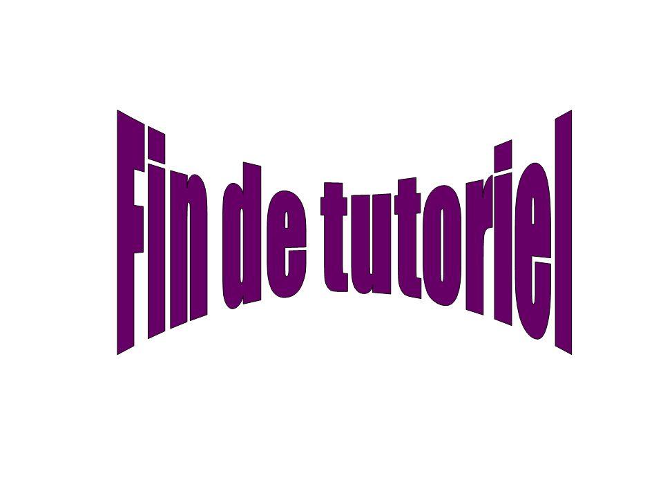 Fin de tutoriel