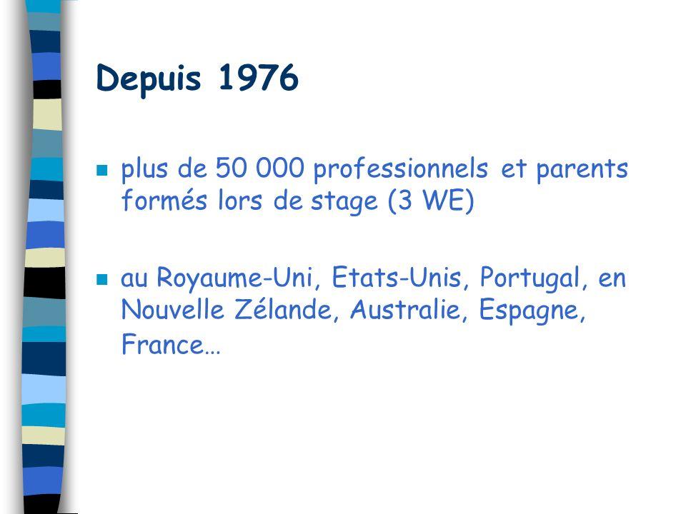 Depuis 1976 plus de 50 000 professionnels et parents formés lors de stage (3 WE)